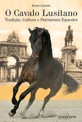 O Cavalo Lusitano, Tradição, Cultura e Património Equestre
